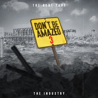 The Beat Tape: Don't Be Amazed 3, the Industry — Cash Flow Beats