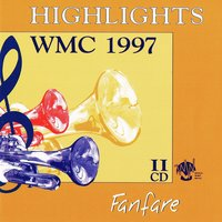 Highlights Wmc 1997 - Fanfare — Rob Goorhuis, Danny Oosterman, WMC 1997, Andels Fanfare Corps