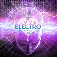 Love Electro, Vol. 2 (20 Best Electro House Tunes) — сборник