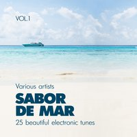 Sabor De Mar (25 Beautiful Electronic Tunes), Vol. 1 — сборник