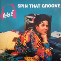 Spin That Groove — Baby J