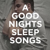 """A Good Night's Sleep"" Songs — Deep Sleep"