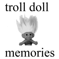Troll Doll Memories — Tiffany McTaggart