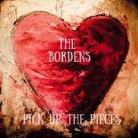 Pick up the Pieces — The Bordens