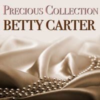 Precious Collection — Betty Carter