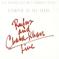 Stompin' At The Savoy — Rufus, Chaka Khan