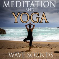 Meditation and Yoga Waves Sounds — Ocean Sounds Collection & White Noise Meditation