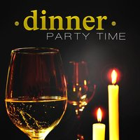 Dinner Party Time: Best Restaurant Music, Piano Bar Chill Out, Relaxing Instrumental Jazz Music — Restaurant Background Music Academy