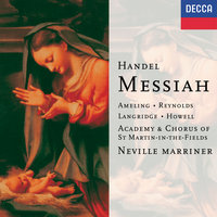 Handel: Messiah — Sir Neville Marriner, Academy of St. Martin in the Fields
