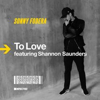 To Love — Sonny Fodera, Shannon Saunders