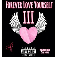 Forever Love Yourself III — Casey Battle