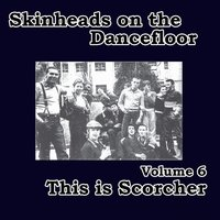 Skinheads on the Dancefloor, Vol. 6 - This Is Scorcher — сборник