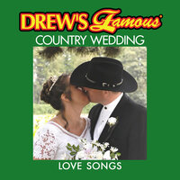 Drew's Famous Country Wedding Love Songs — The Hit Crew