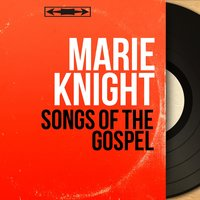 Songs of the Gospel — Marie Knight