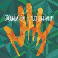 The Next Generation — Groundation