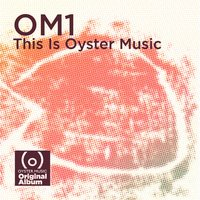 Om1 - This Is Oyster Music — сборник