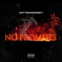 No Promises — DatboiGreen