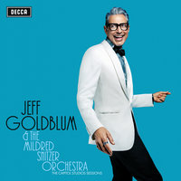 The Capitol Studios Sessions — Jeff Goldblum & the Mildred Snitzer Orchestra