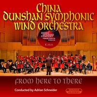 From Here to There — China Dunshan Symphonic Wind Orchestra & Adrian Schneider, Вольфганг Амадей Моцарт