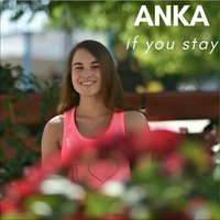 If You Stay — Anka