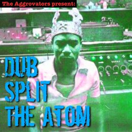 Dub Split the Atom — King Tubby, Tommy McCook, The Aggrovators