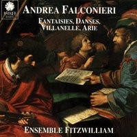 Falconieri: Fantaisies, danses, villanelle, arie — Ensemble Fitzwilliam, Jean Tubery, Enrico Parizzi