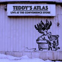 Live at the Convenience Store — Teddy's Atlas