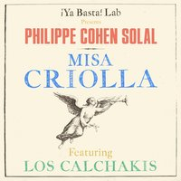 Misa Criolla — Los Calchakis, PHILIPPE COHEN SOLAL