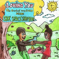Loving You (The Greatest Song Ever Made) — IBK SPACESHIPBOI