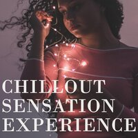 Chillout Sensation Experience — сборник