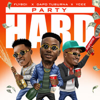 Party Hard — Ycee, DAPO TUBURNA, Flyboi