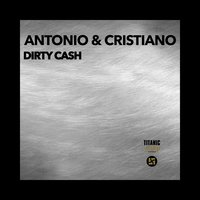 Dirty Cash — Antonio, Cristiano