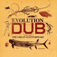 Evolution Of Dub Vol 2-The Great Leap Forward — сборник