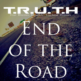 End of the Road — True Rhymes Uniquely Teaching Honesty