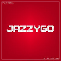 The Fast, The Funk — JazzyGo