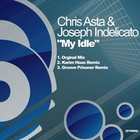 My Idle — Joseph Indelicato, Chris Asta, Chris Asta & Joseph Indelicato