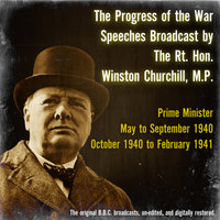 The Progress of the War - May to September 1940 and October 1940 to February 1941 — Winston Churchill