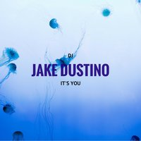 It's You — Jake Dustino
