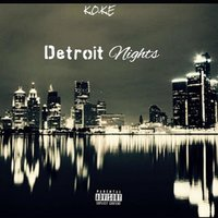 Detroit Nights — K.O.K.E