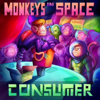 Consumer — Monkeys In Space