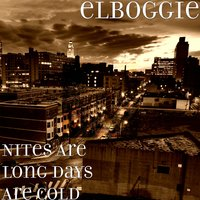 Nites Are Long Days Are Cold — elboggie