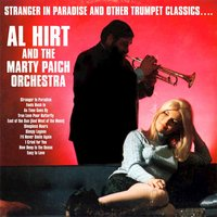Stranger in Paradise and Other Trumpet Classics…. — Al Hirt, The Marty Paich Orchestra