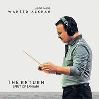 The Return: Spirit of Bahrain — Waheed Alkhan