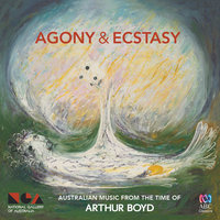 Agony & Ecstasy: Australian Music From The Time Of Arthur Boyd — сборник