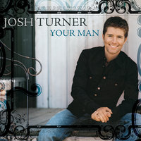 Your Man — Josh Turner
