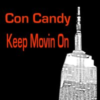 Keep Movin On — Con Candy