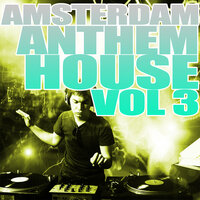 Amsterdam Anthem House, Vol. 3 — сборник