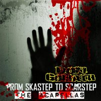 From Skastep to Scarstep - The Acapellas — Don Goliath