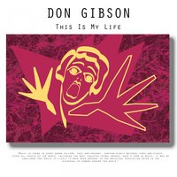 This Is My Life — Don Gibson