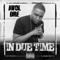 In Due Time — Awol Dre